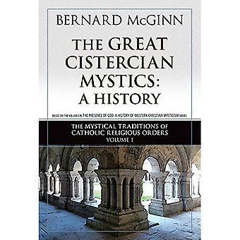 Les grands mystiques cisterciennes: Une histoire