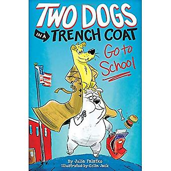 Two Dogs in a Trench Coat� Go to School (Two Dogs in a Trench Coat)