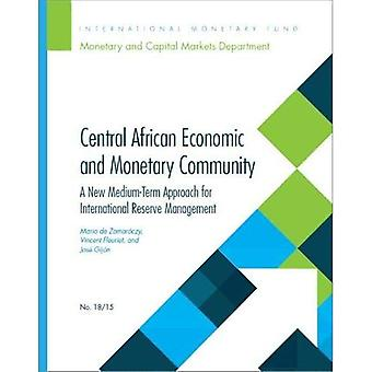 Central African economic and monetary community: a new medium-term approach for international reserve management (Departmental paper)