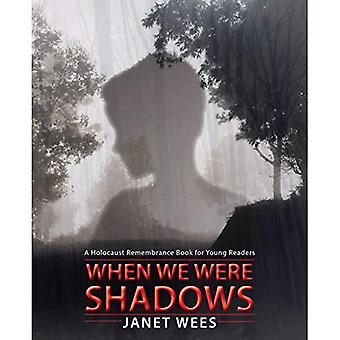 When We Were Shadows (Holocaust Remembrance)
