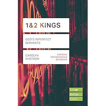 1 & 2 Kings: God's Imperfect Servants (LifeBuilder Bible Series)