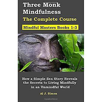 Tre munk Mindfulness böcker 1-3: hur en enkel Zen berättelse avslöjar hemligheter till lever Mindfully i en akt värld