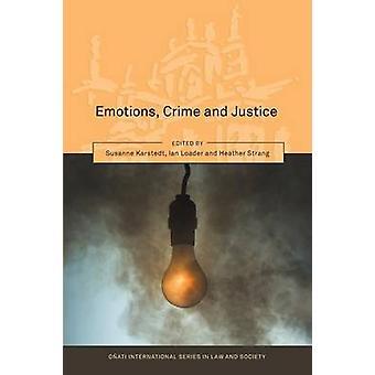 Emotions Crime and Justice by Karstedt & Susanne