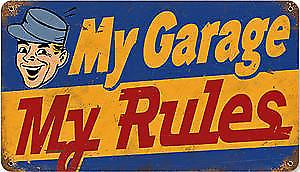 My Garage My Rules rusted metal sign    (pst 14*8)