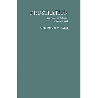 Die Studie des Verhaltens ohne ein Tor von Maier & Norman R. F. Frust