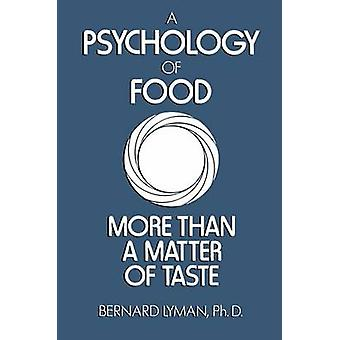 Psychology of Food More Than a Matter of Taste by Lyman & B.