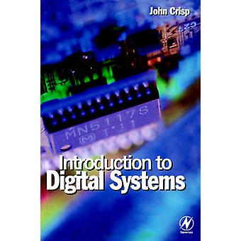 Introduction to Digital Systems by Crisp & John