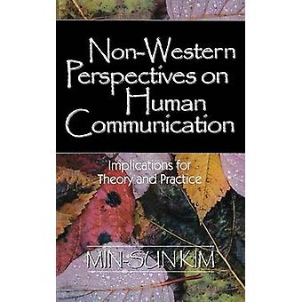 NonWestern Perspectives on Human Communication Implications for Theory and Practice by Kim & MinSun