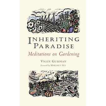 Héritant de paradis méditations sur le jardinage par Guroian & Vigen