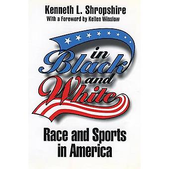 In Black and White Race and Sports in America by Shropshire & Kenneth L.