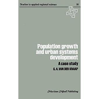 Population Growth and Urban Systems Development  A Case Study by van der Knapp & G.A.