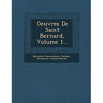 Oeuvres De Saint Bernard Volume 1... by Claraevallensis & Bernardus
