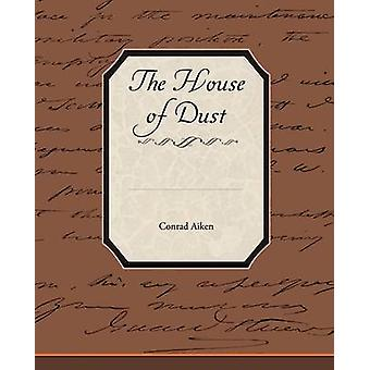 The House of Dust by Aiken & Conrad