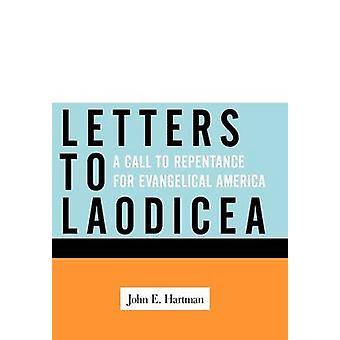 Lettres adressées à Laodicée, un appel à la Repentance pour l'Amérique évangélique par Hartman & E. John