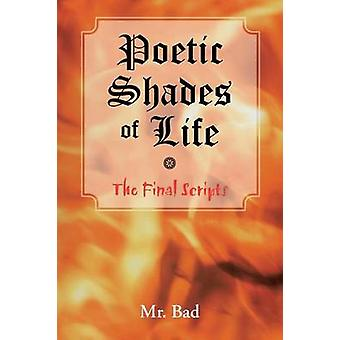 Poetisk nyanser av livet siste skript av MR dårlig