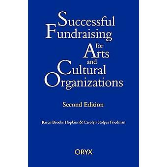 Successful Fundraising for Arts and Cultural Organizations Second Edition by Hopkins & Karen B.