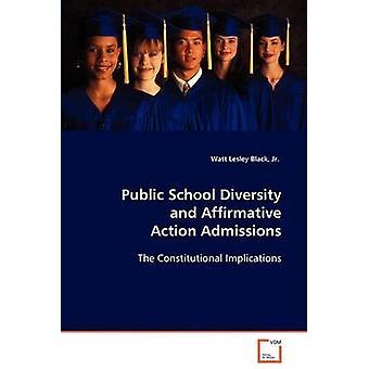 Public School Diversity and Affirmative Action Admissions by Black & Jr. & Watt Lesley