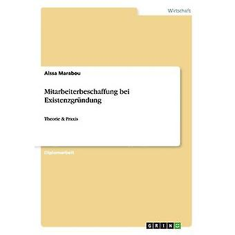 Mitarbeiterbeschaffung bei Existenzgrndung by Marabou & Aissa