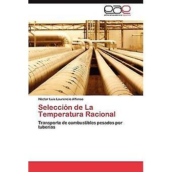 Seleccion de La Temperatura Racional door Laurencio Alfonso & H. Ctor Luis