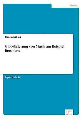 Globalisiecourirg von Musik am Beispiel Brasiliens by Niklas & Hanna