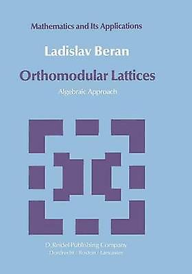 Orthomodular Lattices  Algebraic Approach by Beran & L.