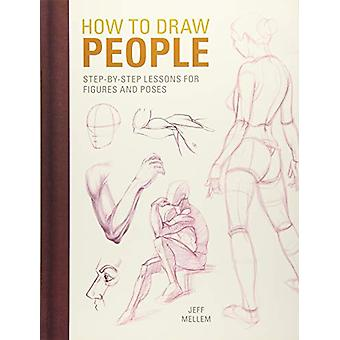 How to Draw People - Step-by-step lessons for figures and poses by Jef
