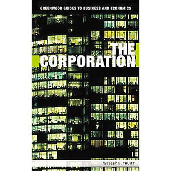The Corporation by Wesley B. Truitt - 9780313336065 Book
