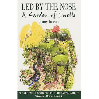 Led by the Nose - A Garden of Smells by Jenny Joseph - 9780285636958 B