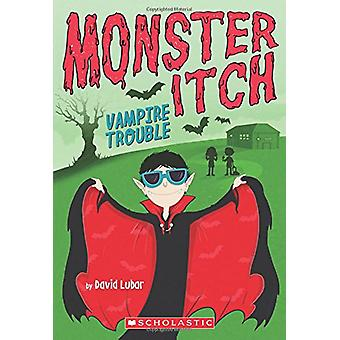 Vampire Trouble (Monster Itch #2) by David Lubar - 9780545873499 Book