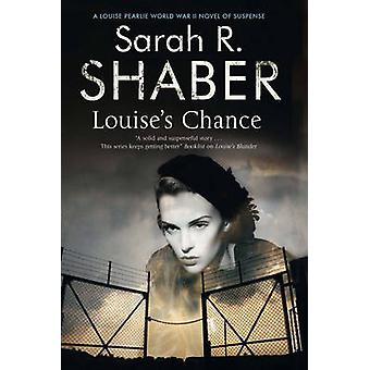 Louise's Chance - A 1940s Spy Thriller Set in Wartime Washington (Larg