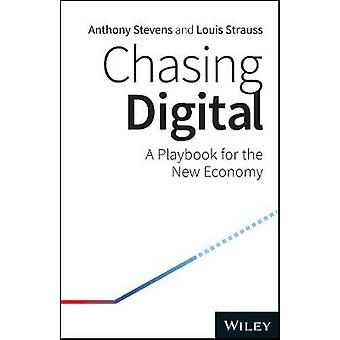 Chasing Digital - A Playbook for the New Economy by Chasing Digital - A