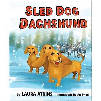 Sled Dog Dachshund by Laura Atkins - An Phan - 9780996545433 Book