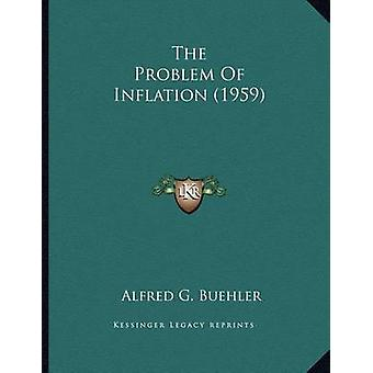 The Problem of Inflation (1959) by Alfred G Buehler - 9781169828766 B