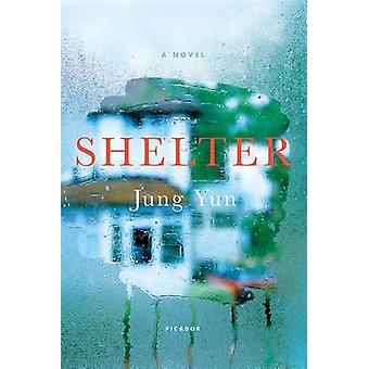 Shelter by Jung Yun - 9781250075611 Book