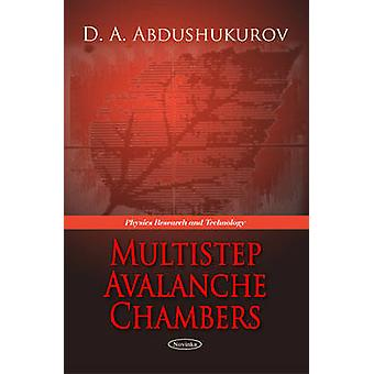 Multistep Avalanche Chambers by D. A. Abdushukurov - 9781611229011 Bo
