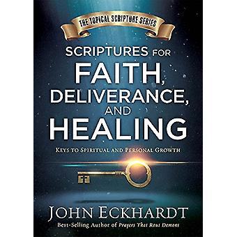 Scriptures for Faith - Deliverance - and Healing - A Topical Guide to