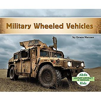 Military Wheeled Vehicles by Grace Hansen - 9781680809374 Book