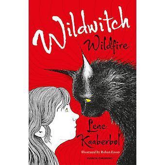 Wildwitch - Wildfire - No.1 by Lene Kaaberbol - Rohan Eason - Charlotte