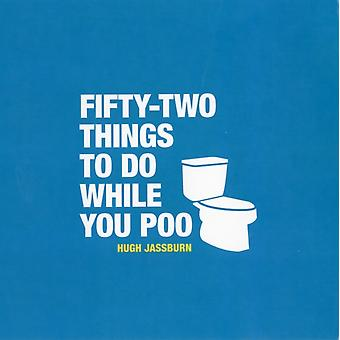 52 Things To Do While You Poo (Hardcover) by Jassburn Hugh