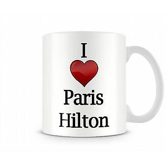 Me encanta Paris Hilton taza impresa