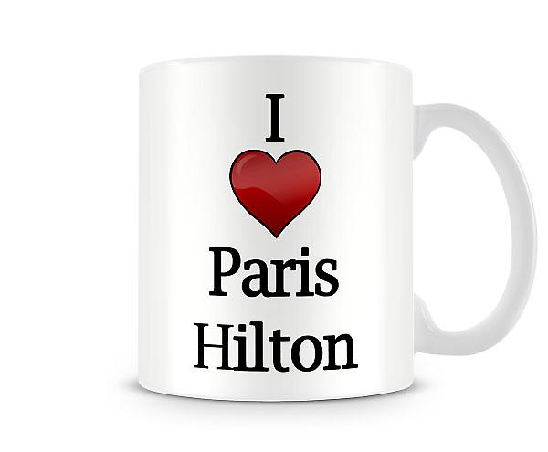 I Love Paris Hilton Printed Mug