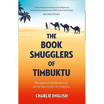 The Book Smugglers of Timbuktu - The Quest for this Storied City and t