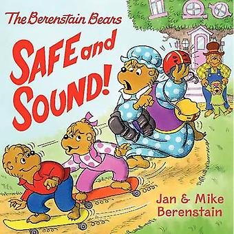 The Berenstain Bears - Safe and Sound! by Jan Berenstain - Jan Berenst