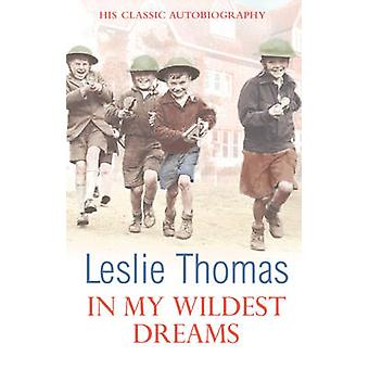 In My Wildest Dreams by Leslie Thomas - 9780099499749 Book
