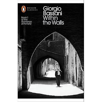 Within the Walls - Five Stories from Ferrara by Giorgio Bassani - Jami