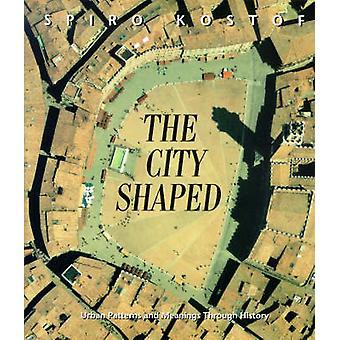 La ville en forme - le schémas urbains et significations à travers l'histoire (nouvelle edi