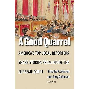 A Good Quarrel - America's Top Legal Reporters Share Stories from Insi
