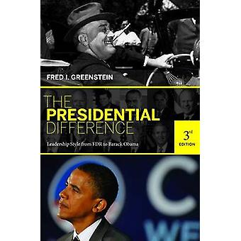 The Presidential Difference - Leadership Style from FDR to Barack Obam