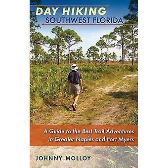 Journée de randonnée le sud-ouest de la Floride - un Guide pour les aventures de meilleur Trail dans