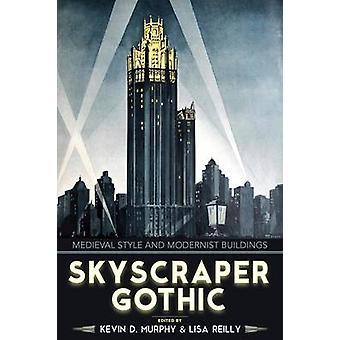 Wolkenkrabber Gothic - middeleeuwse stijl en modernistische gebouwen door Kevin D.